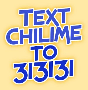 Text CHILIME to 313131